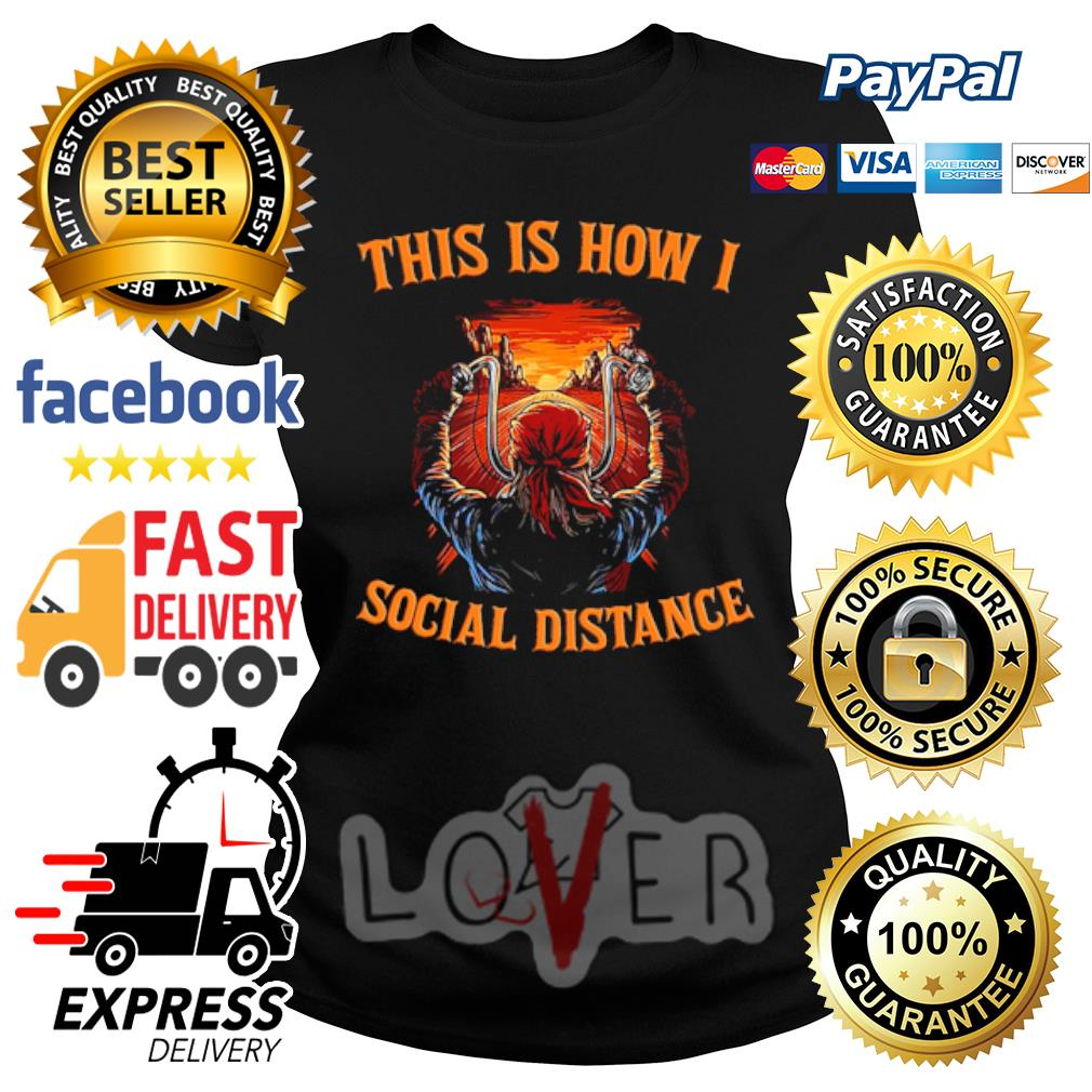 This is how I social distance s Ladies tee
