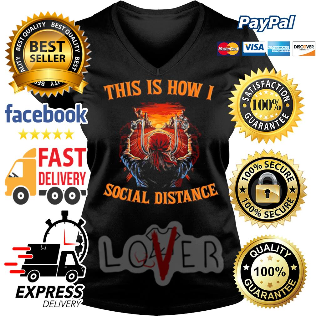This is how I social distance s V-neck t-shirt