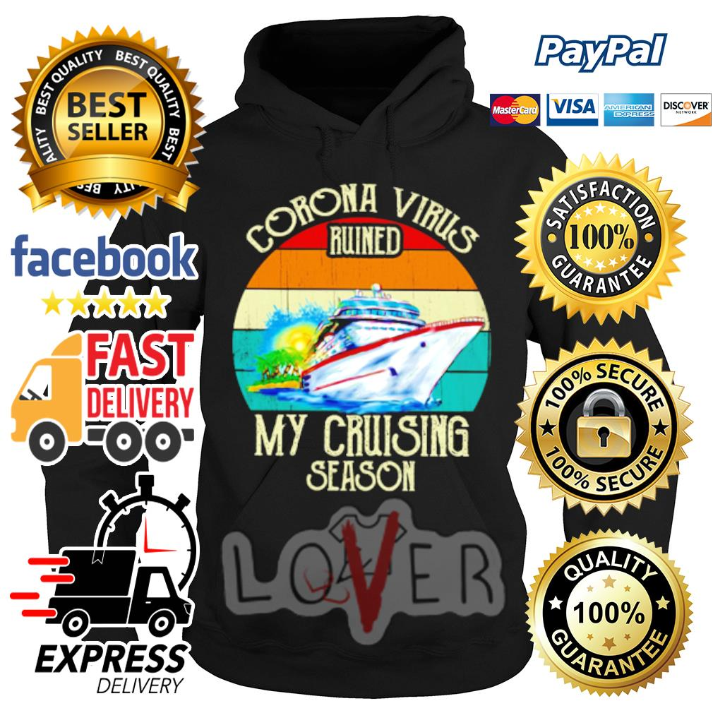 Vintage Corona virus ruined my cruising season s Hoodie