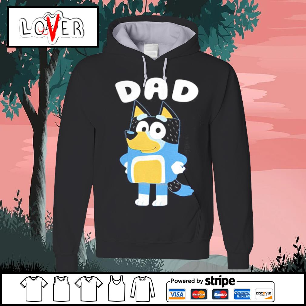 Bluey dog Dad s Hoodie