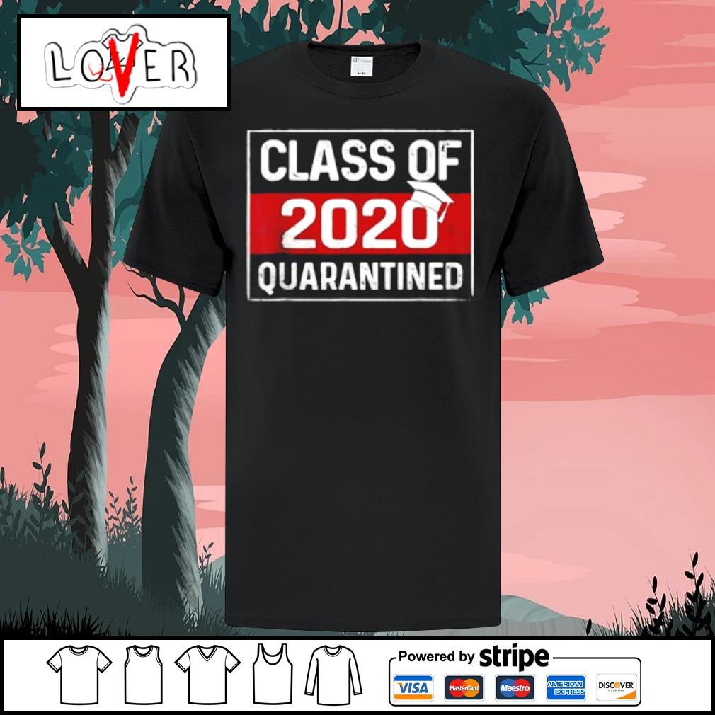 Class of 2020 Quarantined Graduating Class 2020 Shirt