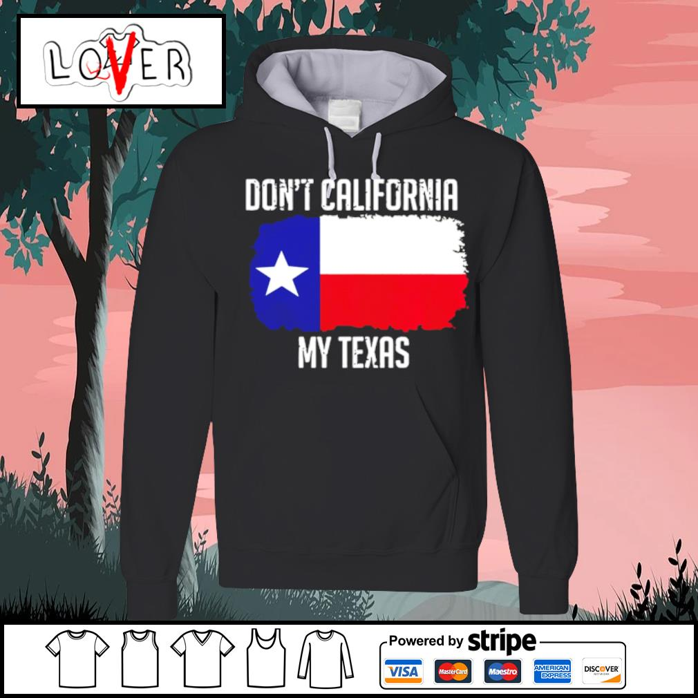 Dont Call My Texas Flag s Hoodie