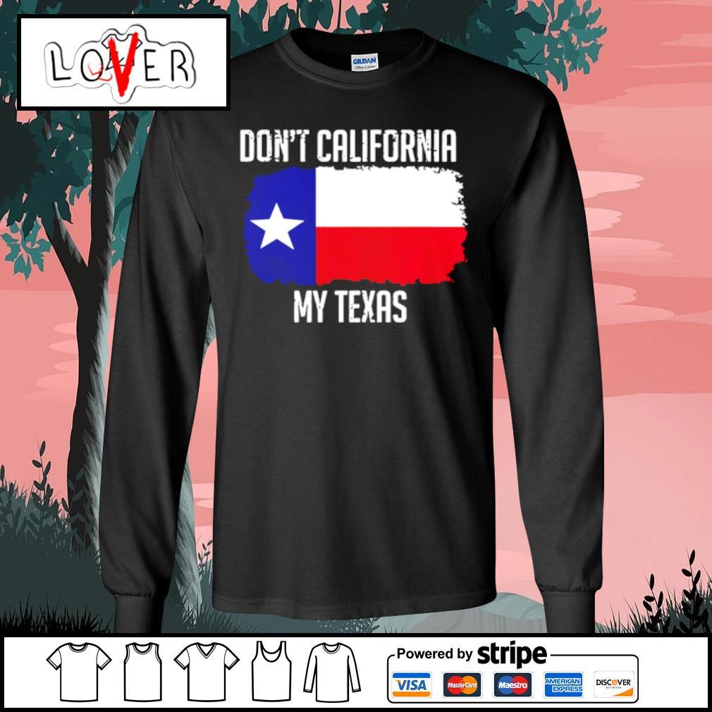 Dont Call My Texas Flag s Long Sleeve Tee