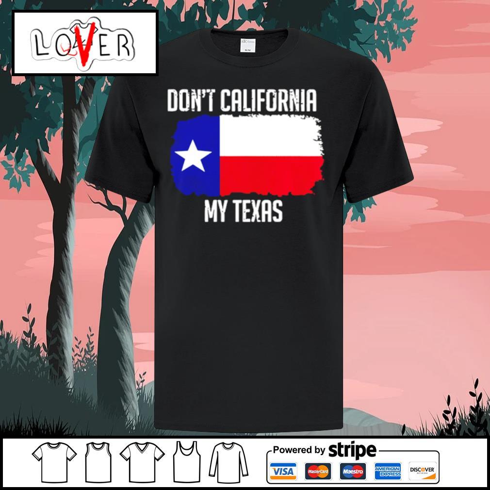 Dont Call My Texas Flag shirt