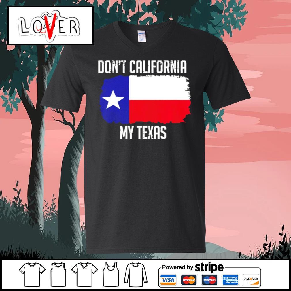 Dont Call My Texas Flag s V-neck t-shirt