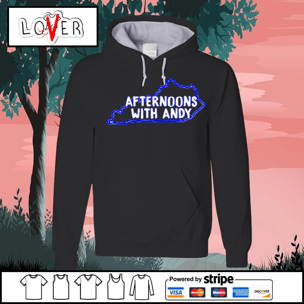 Kentucky afternoons with andy s Hoodie