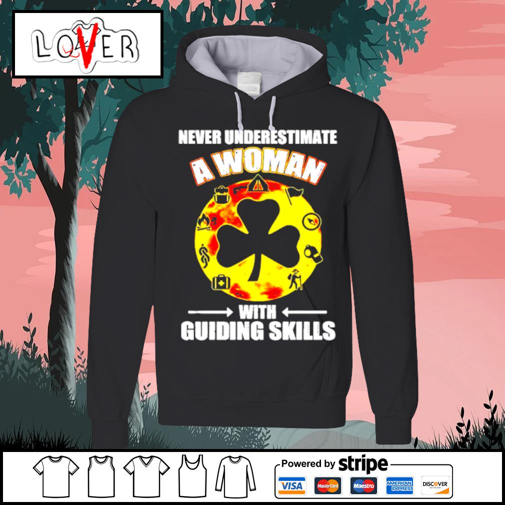Official Never Underestimate A Woman With Guiding Skills Shirt Hoodie
