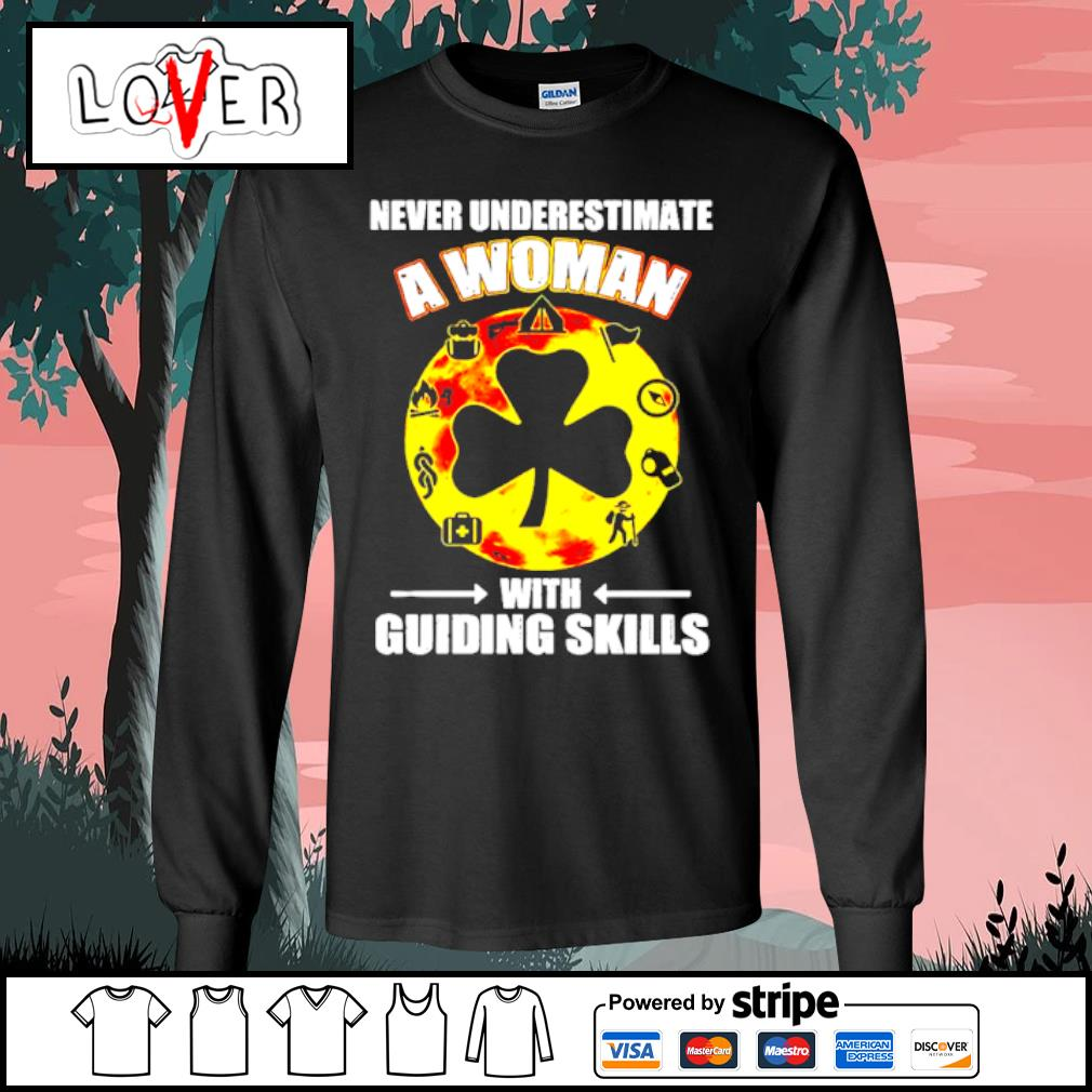 Official Never Underestimate A Woman With Guiding Skills Shirt Long Sleeve Tee