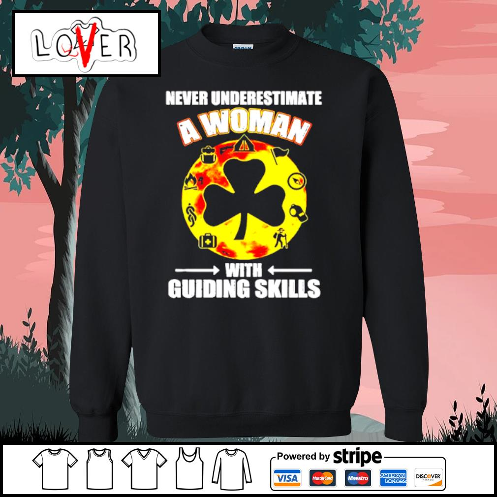 Official Never Underestimate A Woman With Guiding Skills Shirt Sweater