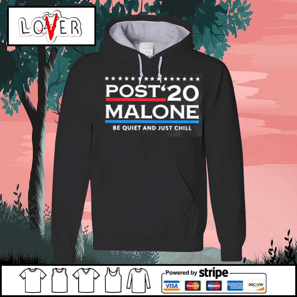 Post 20 Malone Be Quiet And Just Chill s Hoodie