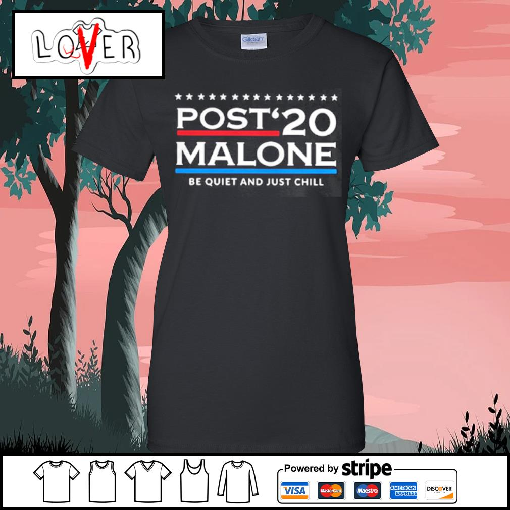 Post 20 Malone Be Quiet And Just Chill s Ladies tee