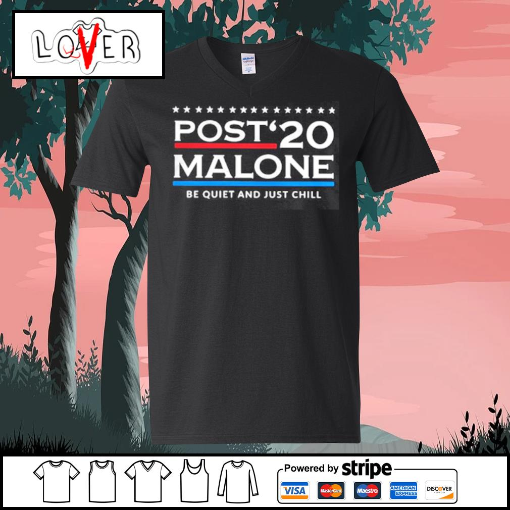 Post 20 Malone Be Quiet And Just Chill s V-neck t-shirt