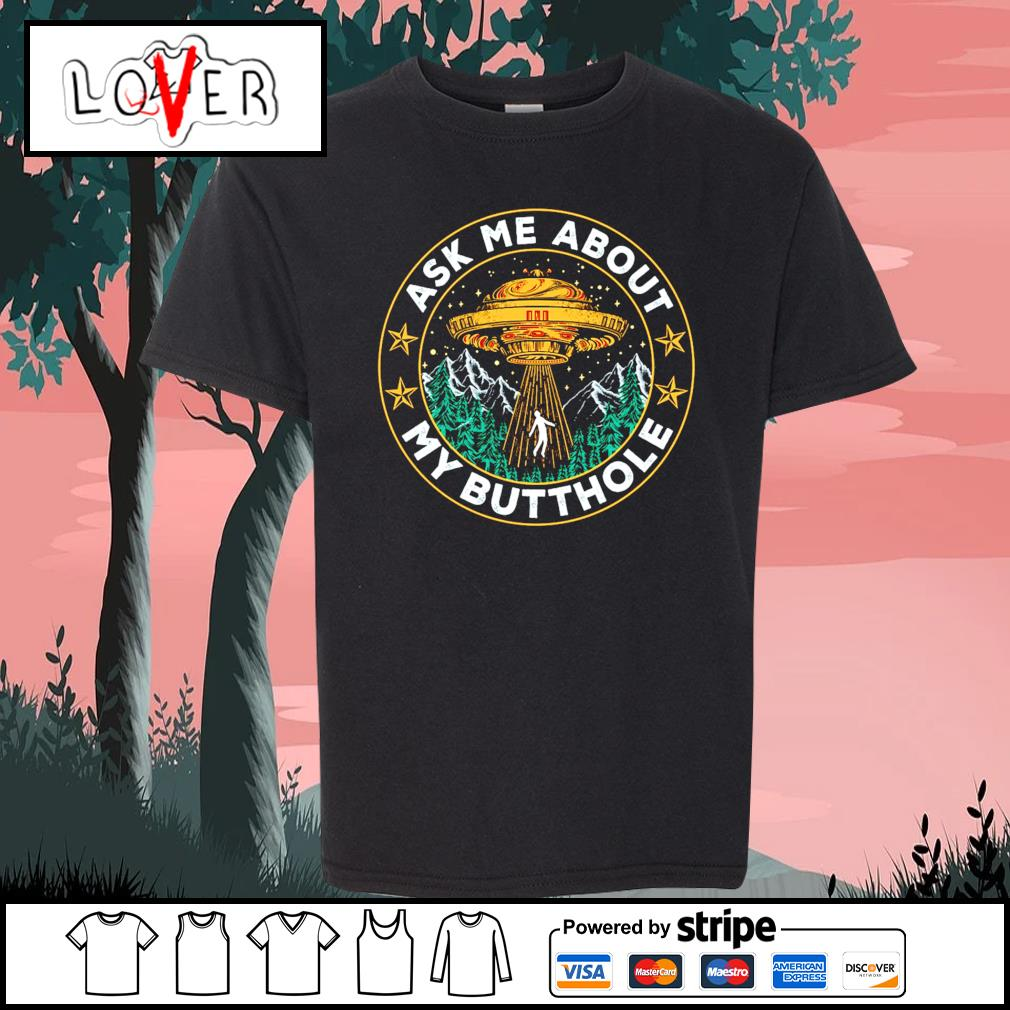 UFO ask me about my butthole s Kid-T-shirt