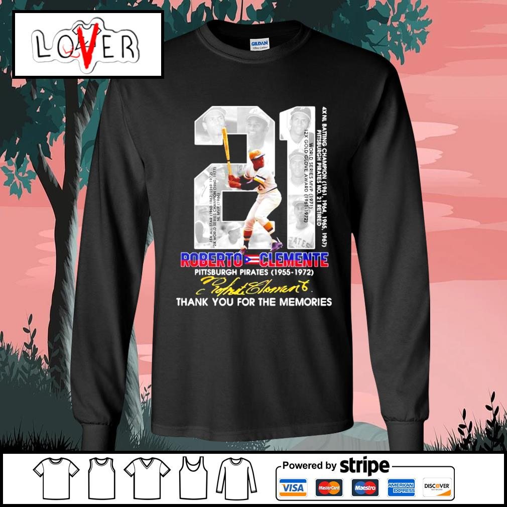 21 Roberto Clemente Pittsburgh Pirates 1955 1972 thank you for the memories signature s Long-Sleeves-Tee
