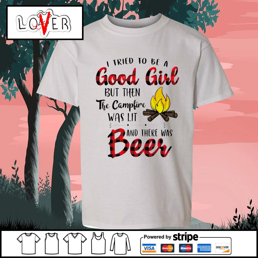I tried to be a good girl but then the campfire was lit and there was beer s Kid-T-shirt
