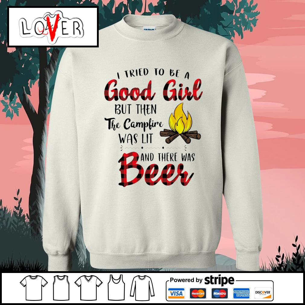 I tried to be a good girl but then the campfire was lit and there was beer s Sweater