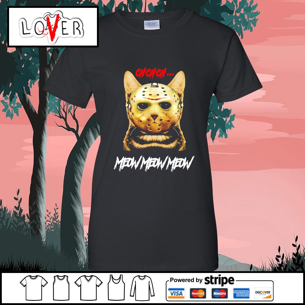 Jason Voorhees ch ch ch meow meow meow Cat Halloween s Ladies-Tee
