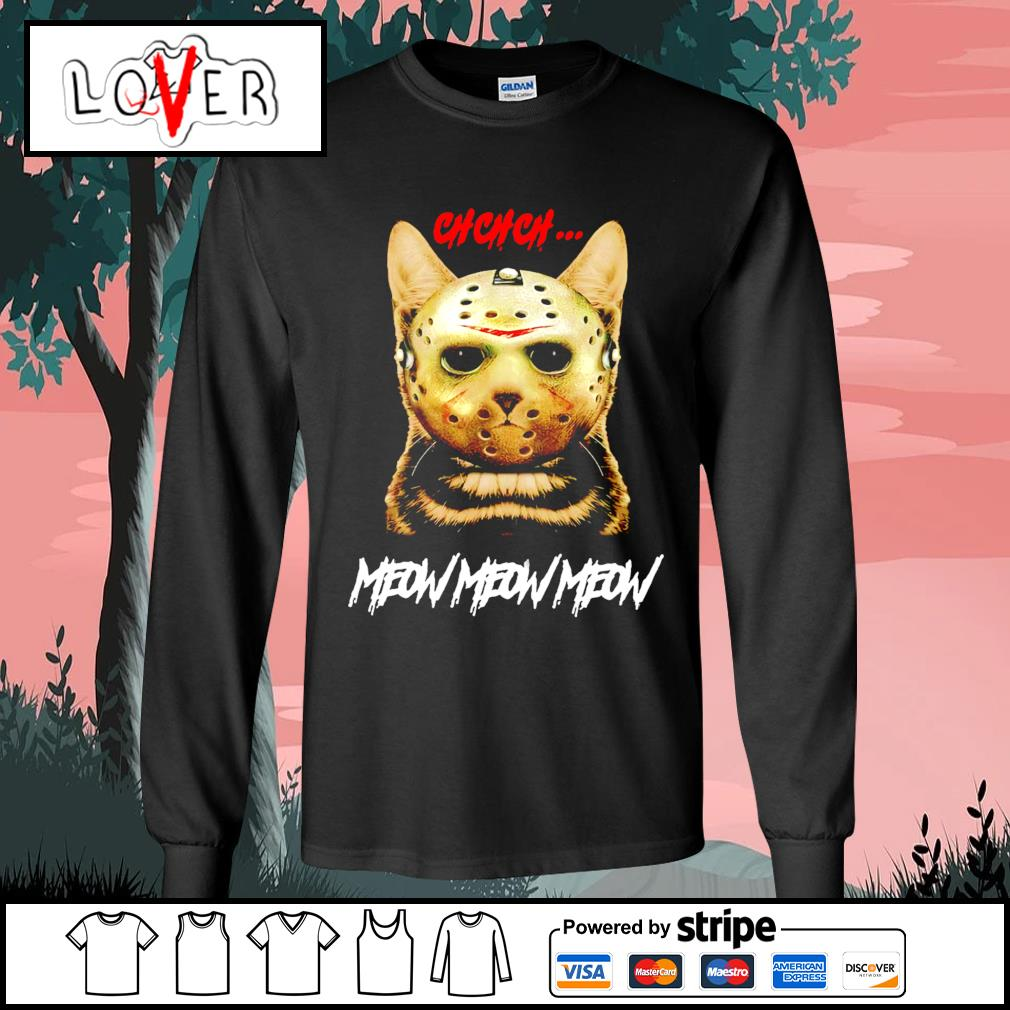 Jason Voorhees ch ch ch meow meow meow Cat Halloween s Long-Sleeves-Tee