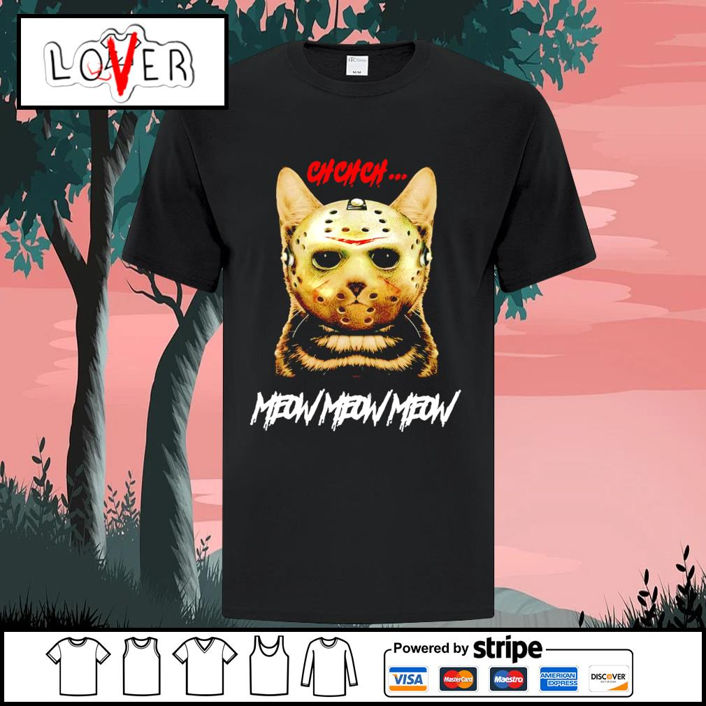 Jason Voorhees ch ch ch meow meow meow Cat Halloween shirt