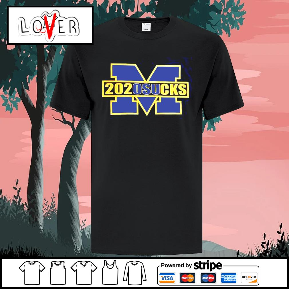 Michigan Wolverines 2020 sucks shirt