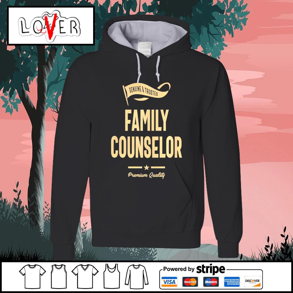 Genuine and trusted family counselor shirt premium quality s Hoodie