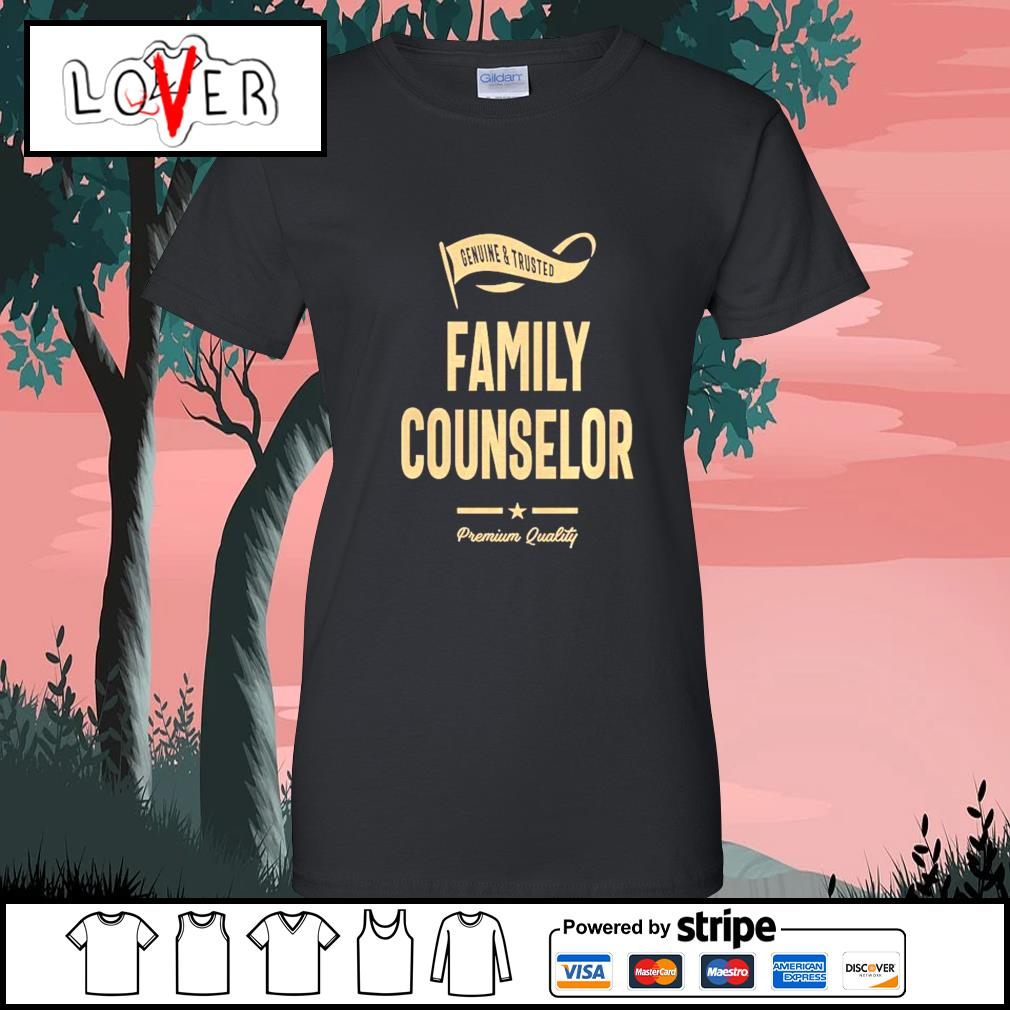 Genuine and trusted family counselor shirt premium quality s Ladies-Tee