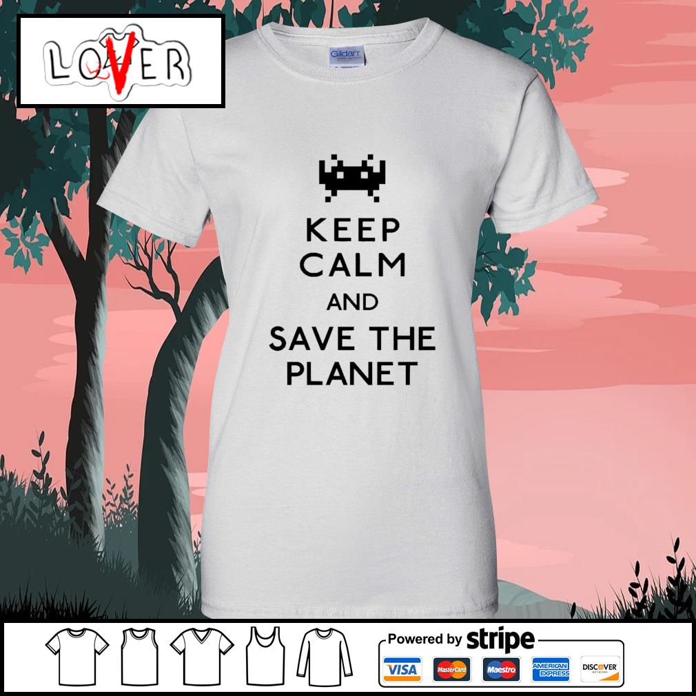 Keep calm and save the planet s Ladies-Tee