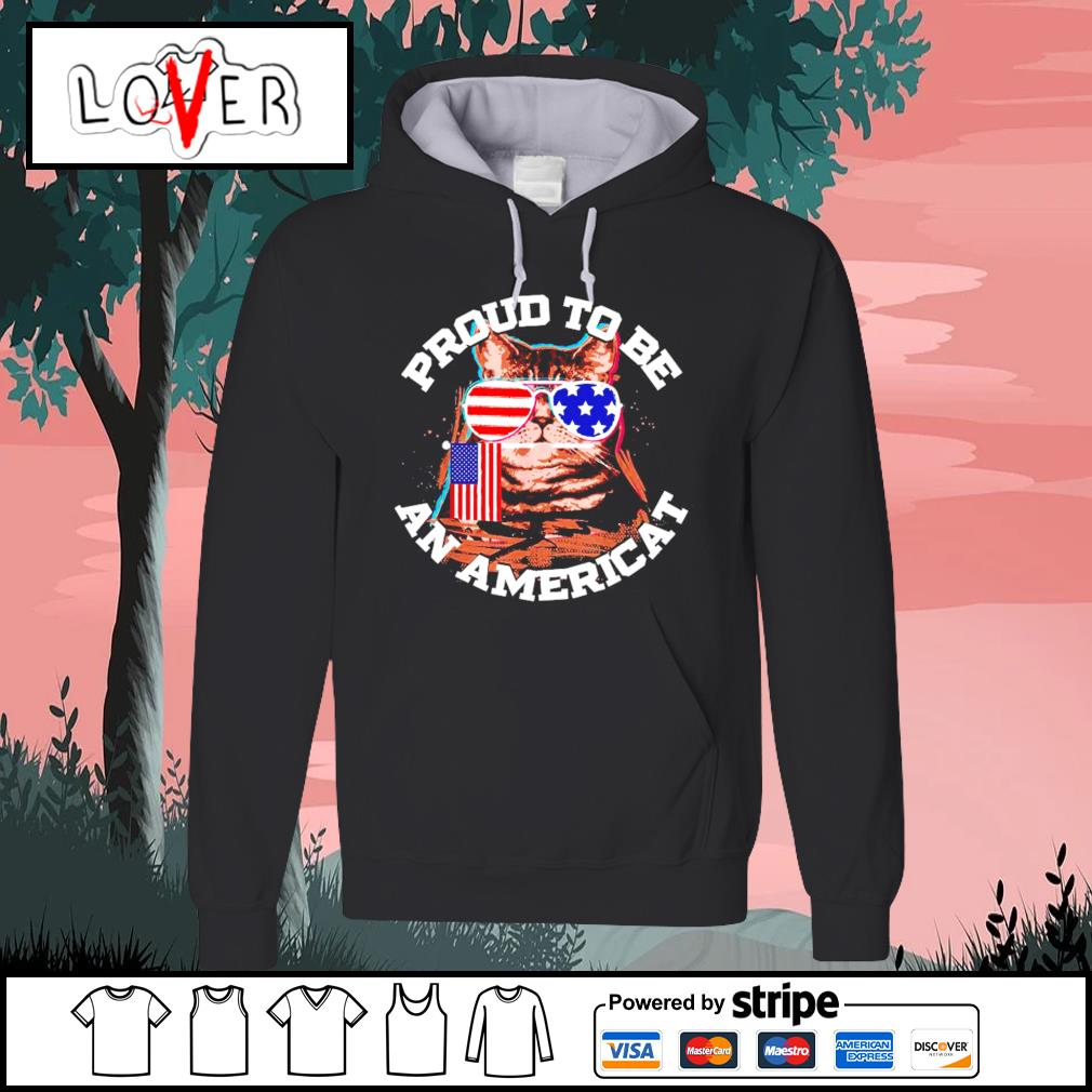 Proud to be an Americat s Hoodie