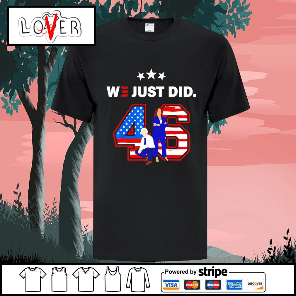 46 Joe Biden and Kamala Harris we just did American shirt
