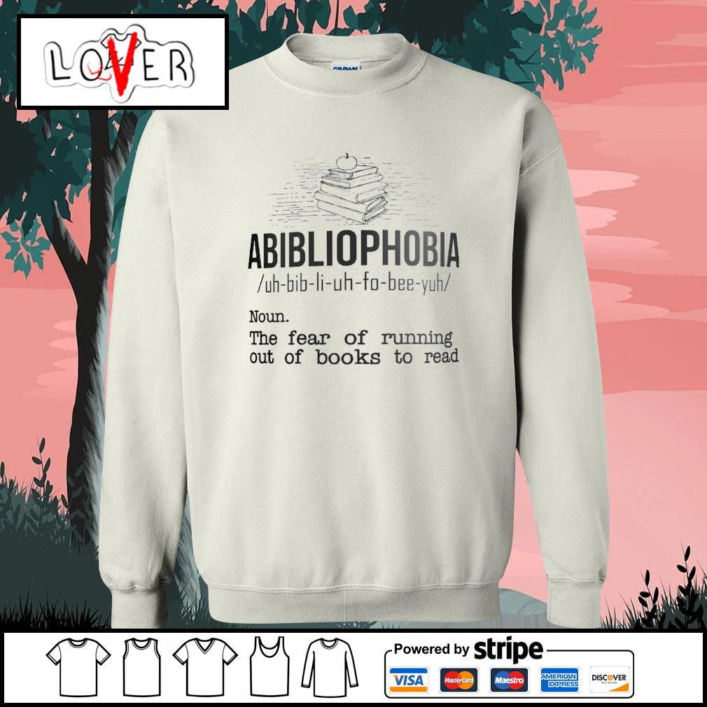 Abibliophobia the fear of running out of books to read s Sweater