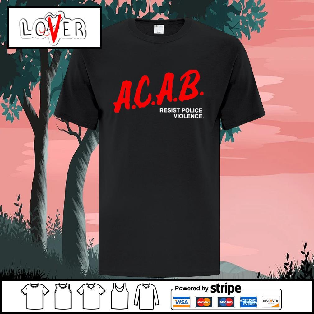 Acab resist police violence shirt