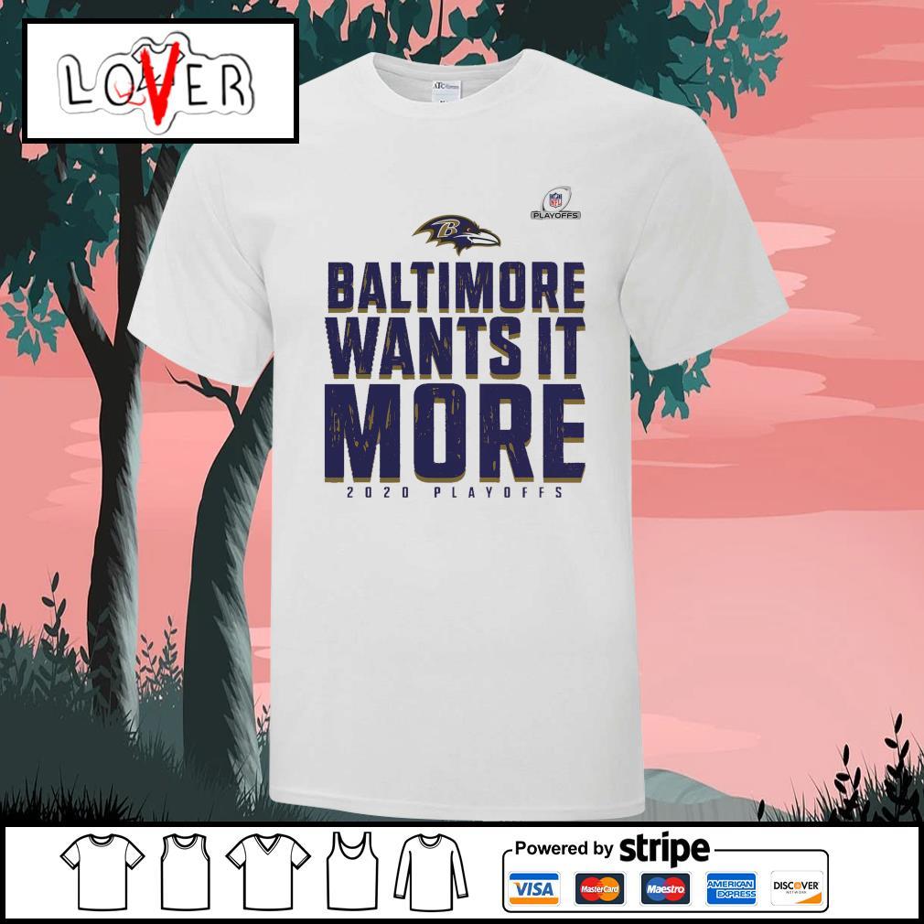 Baltimore Ravens wants it more 2020 Playoffs shirt
