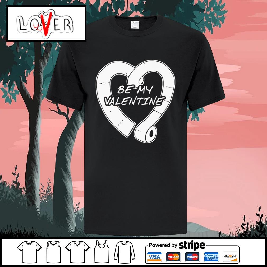 Be my Valentine day 2021 Quarantine Toilet Paper shirt