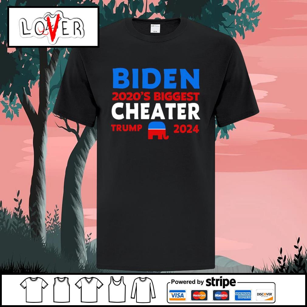 Biden 2020 biggest cheater Trump 2024 shirt