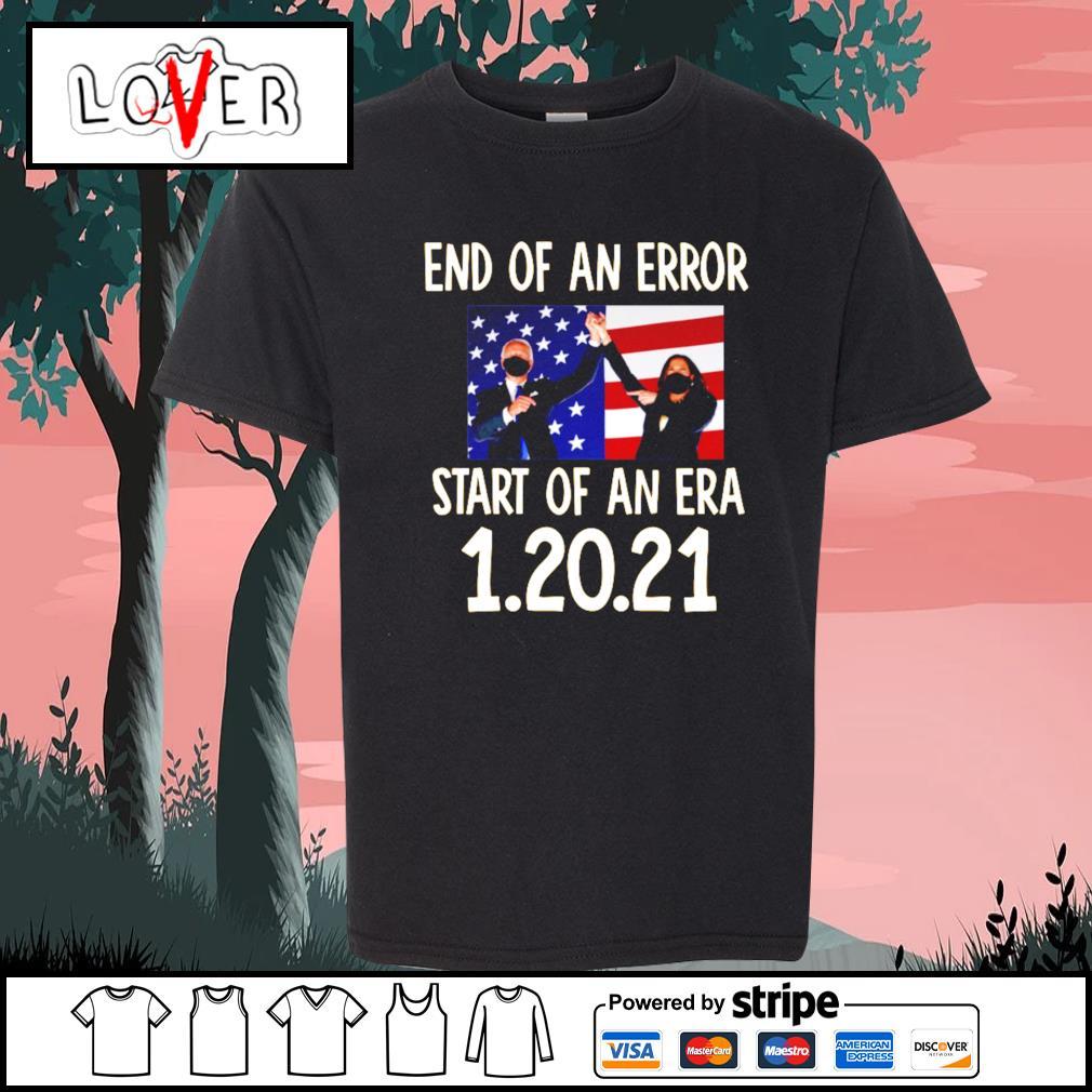 Biden Harris End of an error start of an era 1 20 2021 s Kid-T-shirt