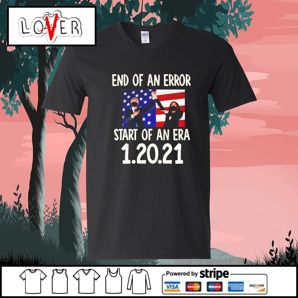 Biden Harris End of an error start of an era 1 20 2021 s V-neck-T-shirt