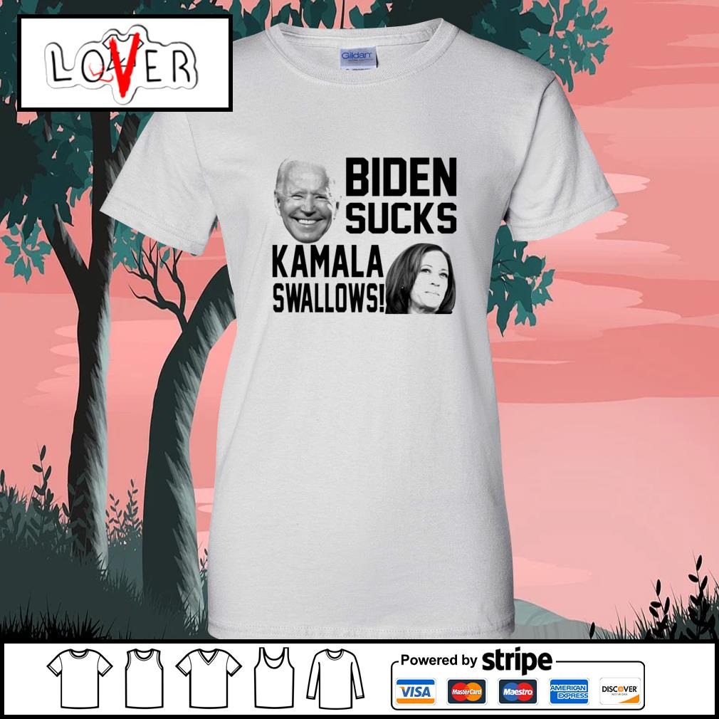 Biden sucks Kamala swallows s Ladies-Tee