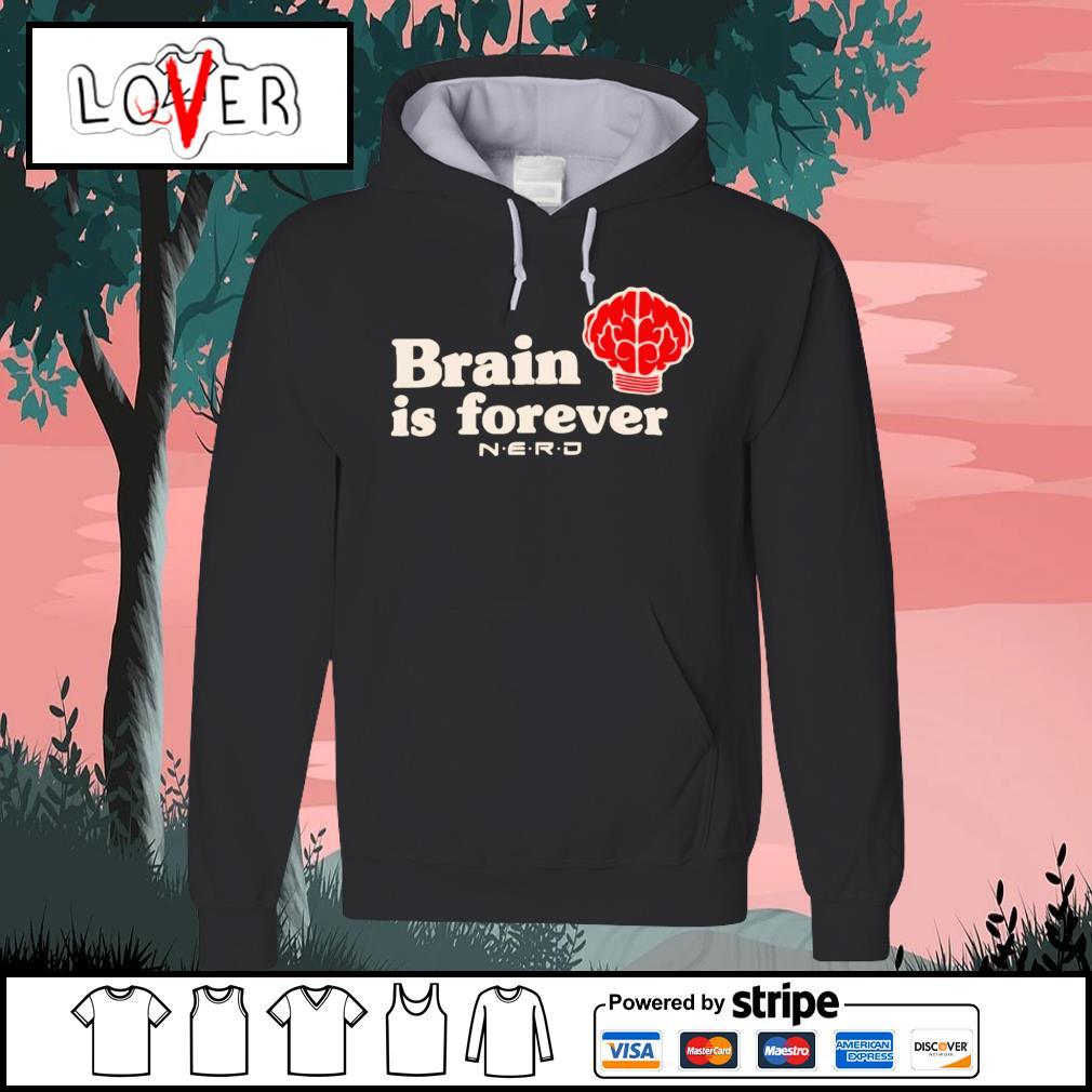 Brain is forever nerd s Hoodie