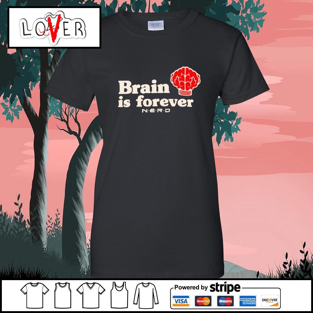 Brain is forever nerd s Ladies-Tee