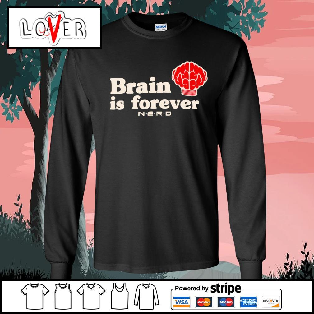Brain is forever nerd s Long-Sleeves-Tee