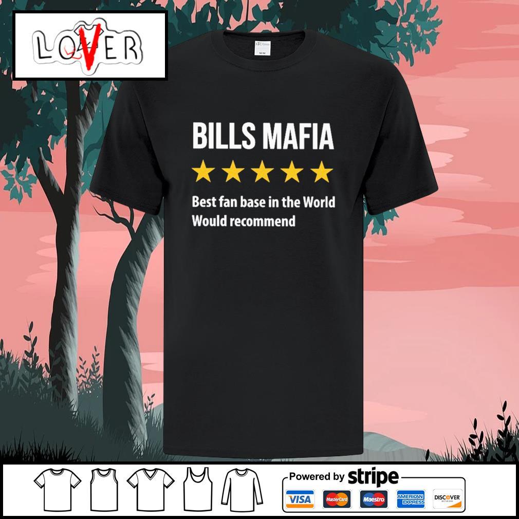 Buffalo Bills mafia best fanbase in the world would recommend shirt