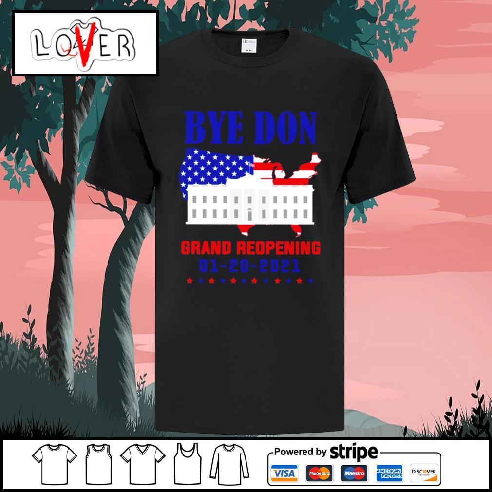 Byedon grand reopening 1 20 2021 shirt