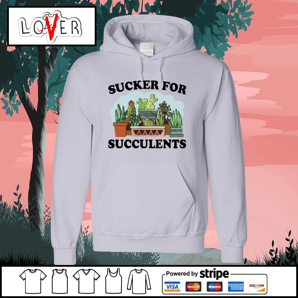 Cactus sucker for succulents s Hoodie