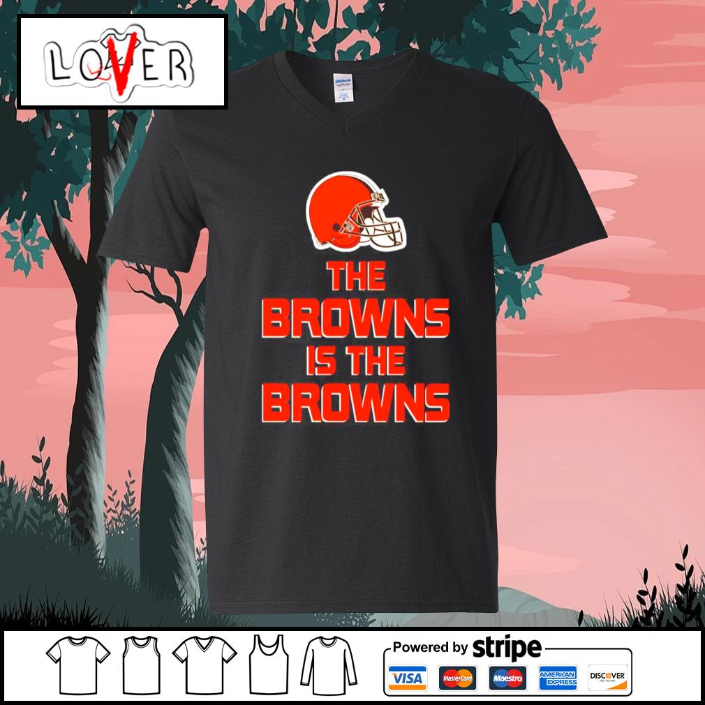 Cleveland Browns The Browns is the Browns s V-neck-T-shirt