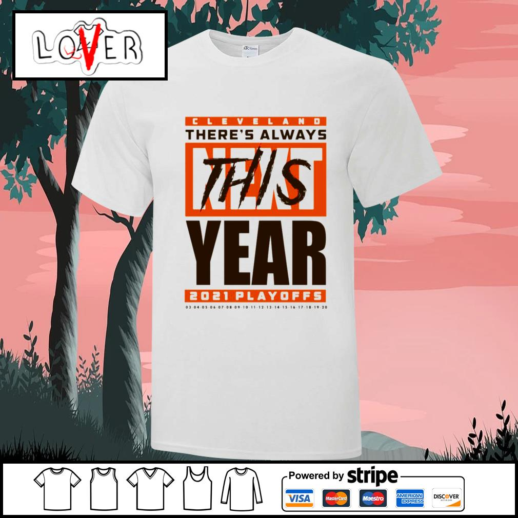 Cleveland Browns there's always this year 2021 playoff shirt