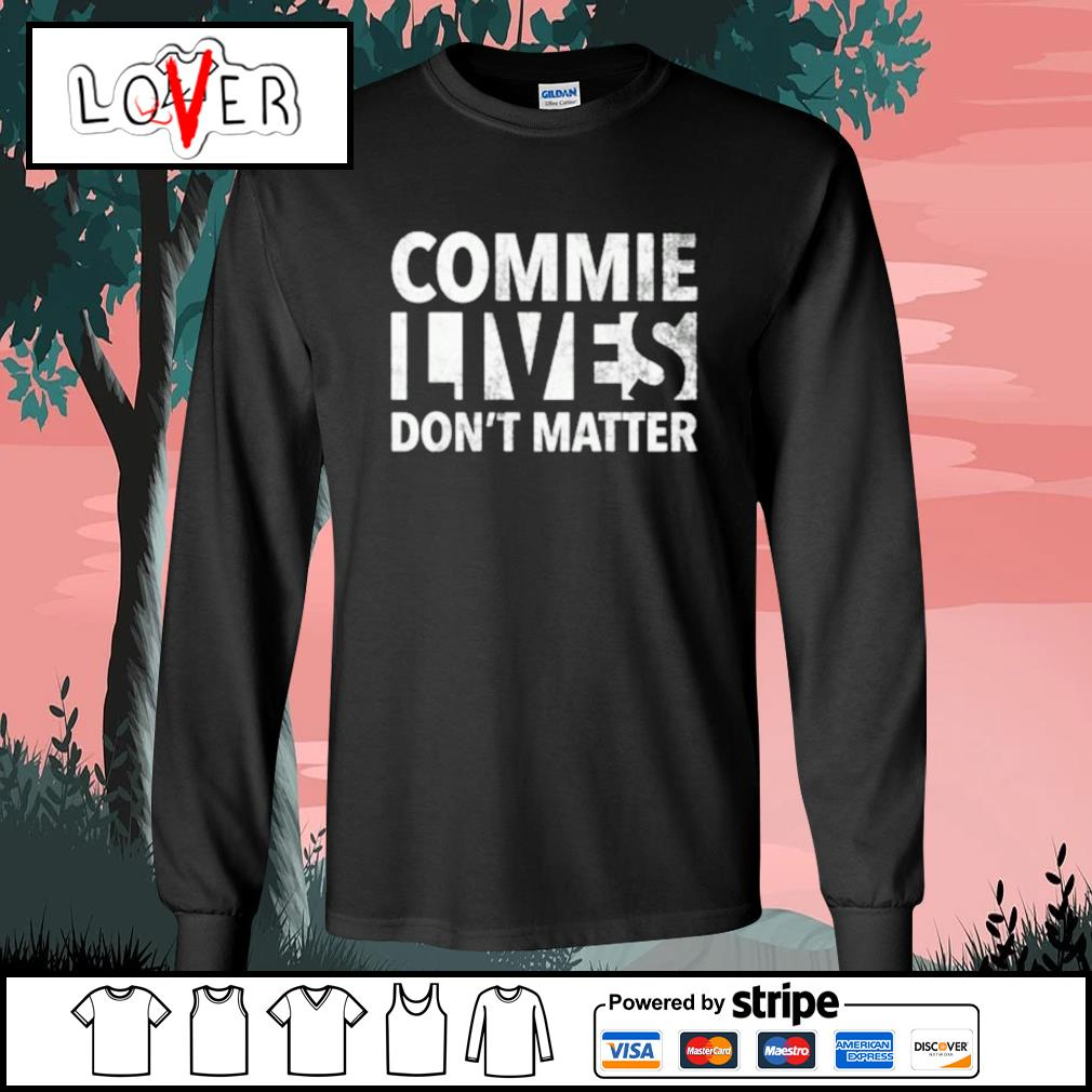 Commie lives don't matter s Long-Sleeves-Tee