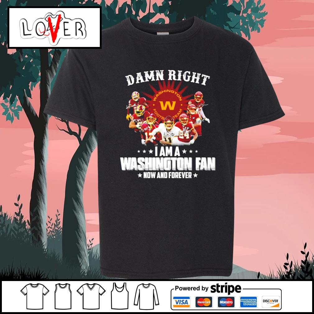 Damn right I am a Washington football team fan now and forever signatures s Kid-T-shirt