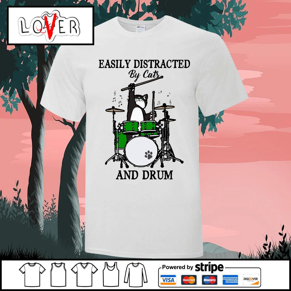 Easily distracted by cats and drum shirt