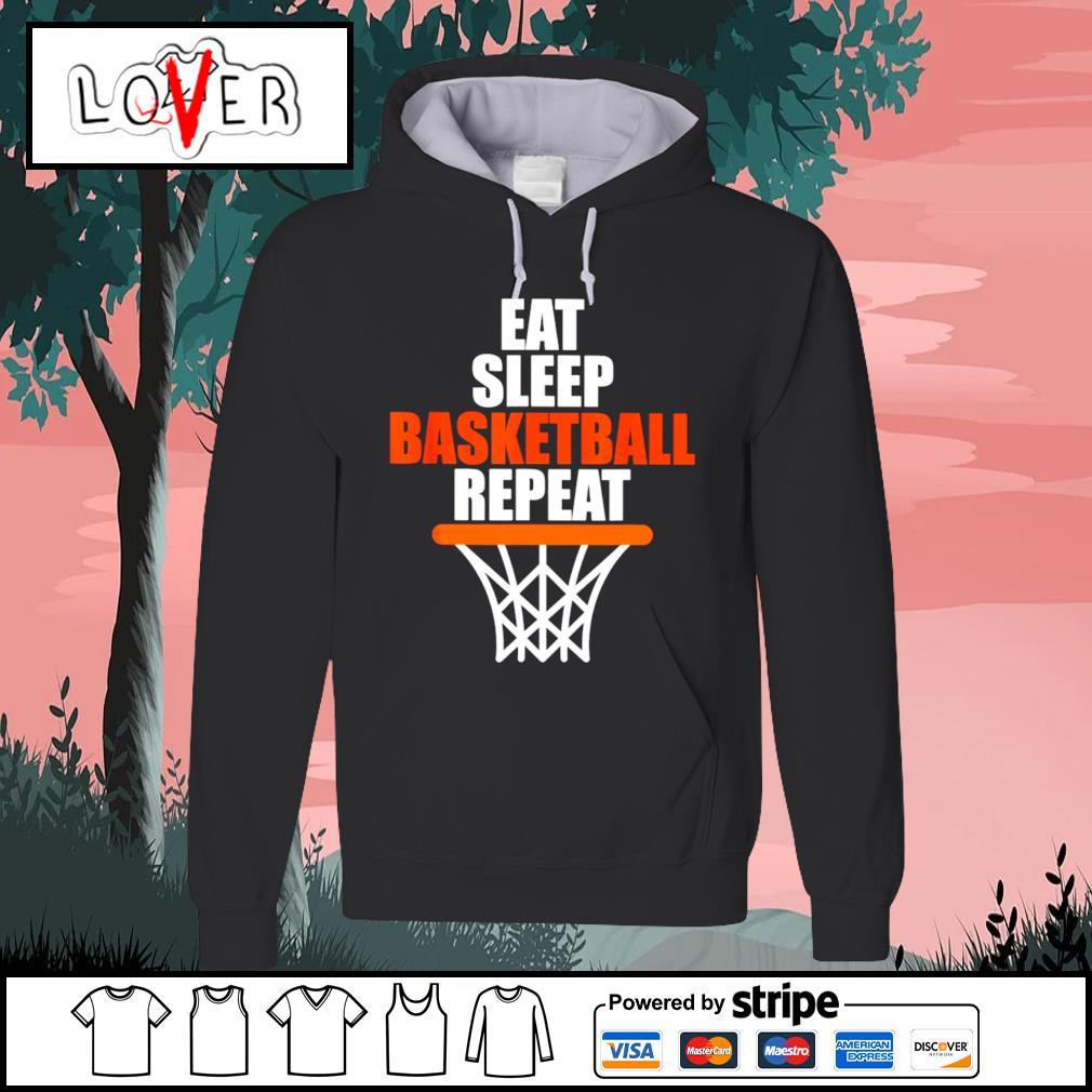 Eat sleep Basketball repeat s Hoodie
