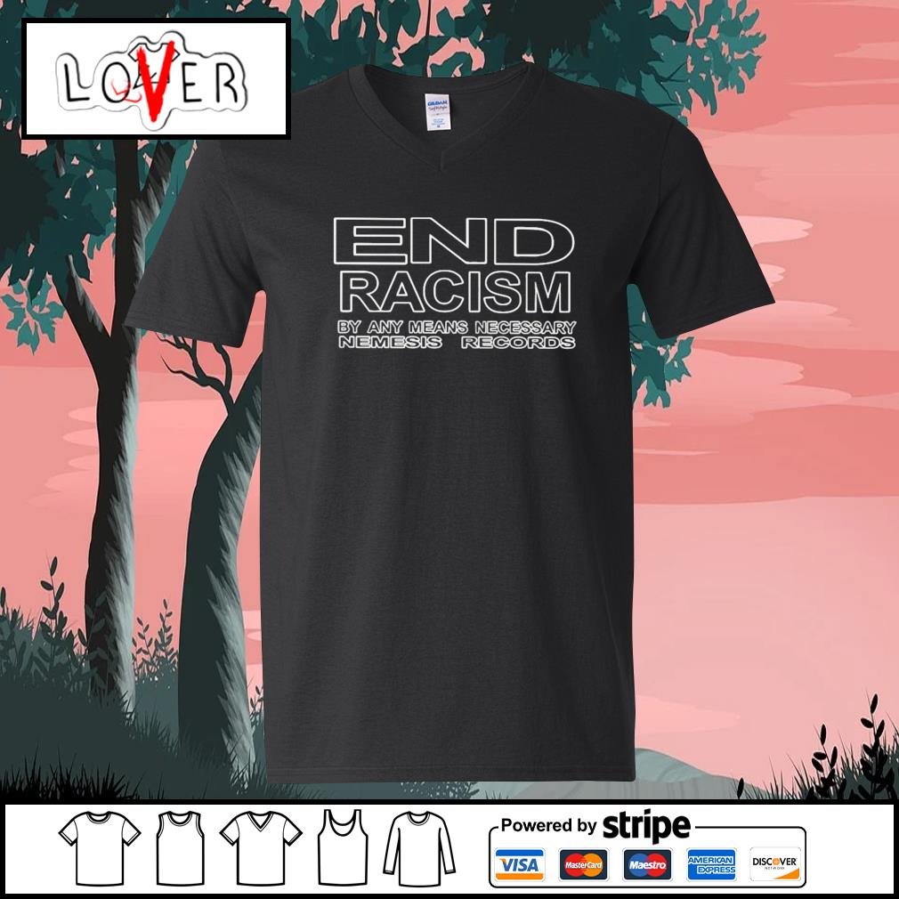 End racism by any means necessary nemesis records s V-neck-T-shirt